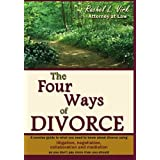The Four Ways of Divorce: A Concise Guide to What You Need to Know about Divorce Using Litigation, Negotiation, Collaboration and Mediation So Yby Rachel L. Virk