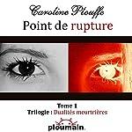 Point de rupture | Caroline Plouffe