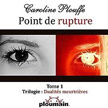 Point de rupture   Livre audio Auteur(s) : Caroline Plouffe Narrateur(s) : Jean Brassard