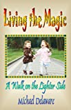 img - for Living the Magic: A Walk on the Lighter Side book / textbook / text book