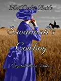 Mail Order Bride : Savannahs Cowboy (Westward Wanted)
