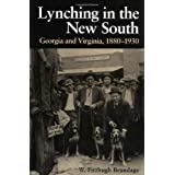 Lynching in the New South: Georgia and Virginia, 1880-1930 (Blacks in the New World) ~ W. Fitzhugh Brundage