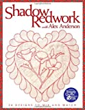 Shadow Redwork with Alex Anderson: 24 Designs to Mix and Match (1571201564) by Anderson, Alex