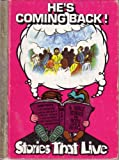 img - for Stories That Live Book and Cassette #6 He's Coming Back Christian book / textbook / text book