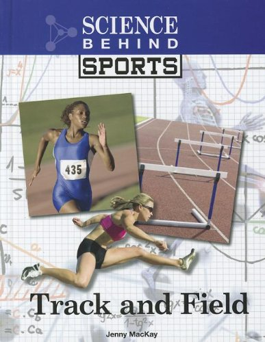 Track and Field (Science Behind Sports)