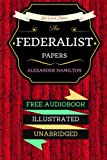 img - for The Federalist Papers: By Alexander Hamilton : Illustrated book / textbook / text book