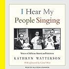 I Hear My People Singing: Voices of African American Princeton Hörbuch von Kathryn Watterson, Cornel West Gesprochen von: Allyson Johnson