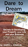 Dare to Dream About Property Development: A starting place for understanding how to develop your property. PLUS help with improving your existing property. ... Chapters 6,7 & 8 can save you thousands!