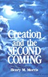 Creation and the Second Coming (0890511632) by Henry M. Morris