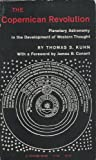 The Copernican Revolution: Planetary Astronomy in the Development of Western Thought (0674171039) by Kuhn, Thomas S.
