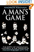 A Man's Game: The Origins of Manchester City Football Club