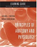 Gerard J. Tortora Principles of Anatomy and Physiology: Learning Guide