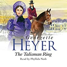 The Talisman Ring | Livre audio Auteur(s) : Georgette Heyer Narrateur(s) : Phyllida Nash