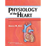 Physiology of the Heart 5th (fifth) Edition by Katz MD, Arnold M. published by Lippincott Williams & Wilkins (...