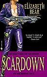 Scardown (055358751X) by Bear, Elizabeth