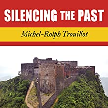 Silencing the Past: Power and the Production of History (       UNABRIDGED) by Michel-Rolph Trouillot Narrated by John Pruden