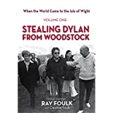 Stealing Dylan from Woodstock (When the World Came to the Isle of Wight)