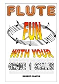 Fun With Your Grade 1 Scales FLUTE