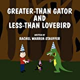 Greater-Than Gator and Less-Than Lovebird