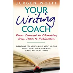 Image: Cover of Your Writing Coach: From Concept to Character, from Pitch to Publication - Everything You Need to Know About Writing Novels, Non-fiction, New Media, Scripts and Short Stories