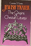 img - for Jewish Prayer: The Origins of the Christian Liturgy book / textbook / text book