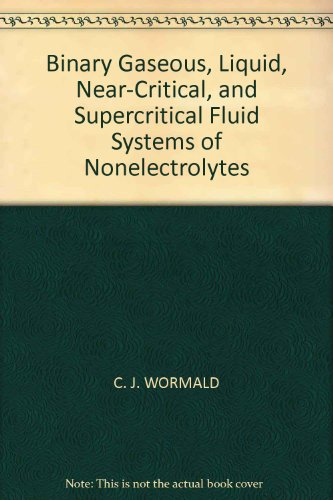 Binary Gaseous, Liquid, Near-Critical, and Supercritical Fluid Systems of Nonelectrolytes