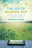 img - for The Joy of Missing Out: Finding Balance in a Wired World book / textbook / text book