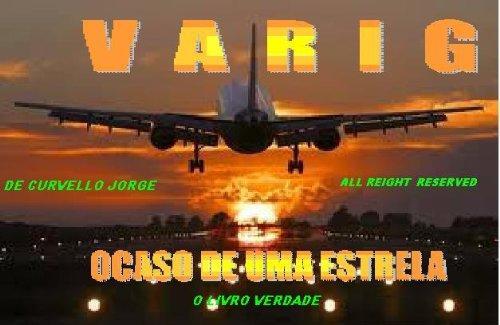 varig-ocaso-de-uma-estrela-portuguese-edition