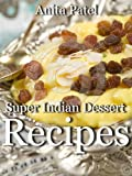 Super Indian Dessert Recipes