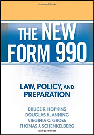 The New Form 990: Law, Policy, and Preparation written by Bruce R. Hopkins