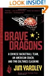 Brave Dragons: A Chinese Basketball T...