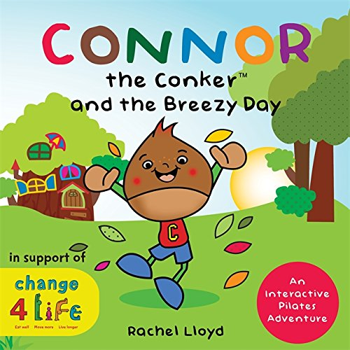 Connor the Conker and the Breezy Day: An Interactive Pilates Adventure (Teaching Pilates)