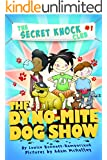 The Dyno-Mite Dog Show (The Secret Knock Club Book 1)