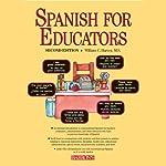 Spanish for Educators   William C. Harvey
