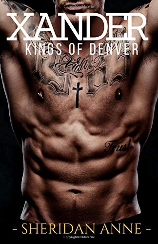 Xander Kings of Denver (Book 3) [Anne, Sheridan] (Tapa Blanda)