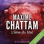 L'âme du mal (La trilogie du mal 1) | Maxime Chattam