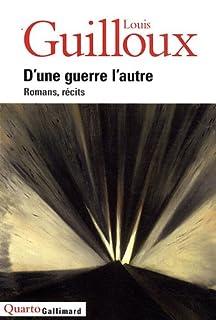 D'une guerre l'autre : romans, récits : CD 1