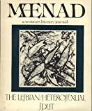 img - for Maenad, A Women's Literary Journal: Winter, 1982; The Lesbian/Heterosexual Split book / textbook / text book