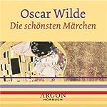 Wilde - Die schönsten Märchen | Oscar Wilde