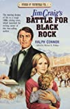 Jim Craig's Battle for Black Rock (Connor, Ralph, Stories of Yesteryear, Vol. 1.) (0940652064) by Connor, Ralph