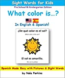 Teach Kids Spanish: ¿De Qué Color es el Sol? - Spanish Made Easy with Fun Pictures and Sight Words - Pre-School & Kindergarten Edition (Bilingual Childrens Books)