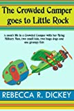 The Crowded Camper goes to Little Rock (Volume 1)
