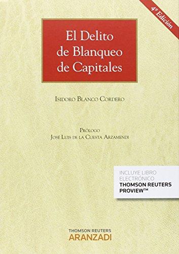 Delito De Blanqueo De Capitales (4ª Ed.) (Gran Tratado)