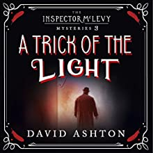 A Trick of the Light: An Inspector McLevy Mystery 3 Audiobook by David Ashton Narrated by David Ashton