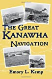 img - for The Great Kanawha Navigation book / textbook / text book