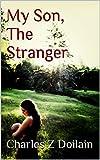 My Son, The Stranger