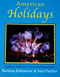 img - for American Holidays: Exploring Traditions, Customs, and Backgrounds book / textbook / text book