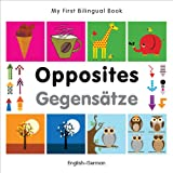 My First Bilingual Book-Opposites (English-German)