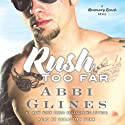Rush Too Far Audiobook by Abbi Glines Narrated by Sebastian York