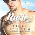 Rush Too Far Hörbuch von Abbi Glines Gesprochen von: Sebastian York